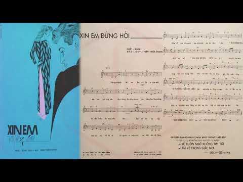 🎵 Xin Em Đừng Hỏi (Trần Thiện Thanh) Nhật Trường Pre 1975 | Tờ Nhạc Xưa