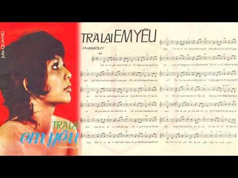 🎵 Trả Lại Em Yêu (Phạm Duy) Julie Quang Pre 1975 | Tờ Nhạc Xưa