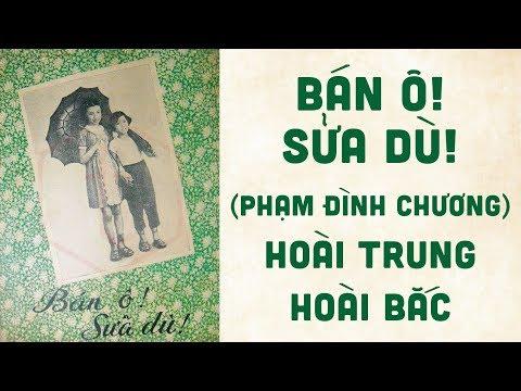 🎵 Bán Ô! Sửa Dù! (Phạm Đình Chương) Hoài Trung, Hoài Bắc Pre 1975 | Bìa Nhạc Xưa