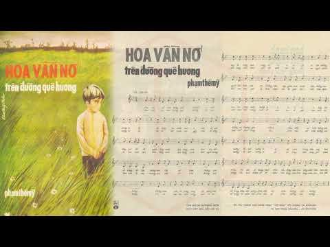 🎵 Hoa Vẫn Nở Trên Đường Quê Hương (Phạm Thế Mỹ) Xuân An Pre 1975 | Tờ Nhạc Xưa