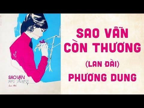 🎵 Sao Vẫn Còn Thương (Lan Đài) Phương Dung Pre 1975 | Bìa Nhạc Xưa