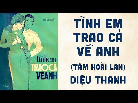 🎵 Tình Em Trao Cả Về Anh (Tâm Hoài Lan) Diệu Thanh Pre 1975 | Bìa Nhạc Xưa