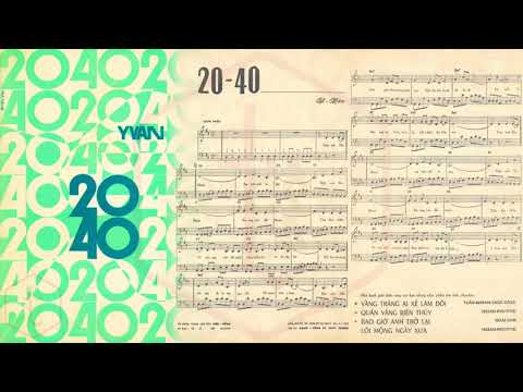 🎵 20 – 40 (Y Vân) Phương Tâm Pre 1975 | Tờ Nhạc Xưa