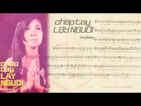 🎵 Chắp Tay Lạy Người (Trúc Phương) Thanh Thúy Pre 1975 | Tờ Nhạc Xưa