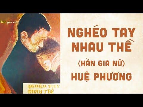 🎵 Nghéo Tay Nhau Thề (Hàn Gia Nữ) Huệ Phương Pre 1975 | Bìa Nhạc Xưa