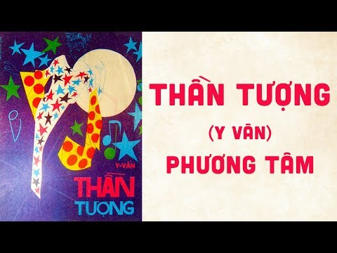 🎵 Thần Tượng (Y Vân) Phương Tâm Pre 1975 | Bìa Nhạc Xưa