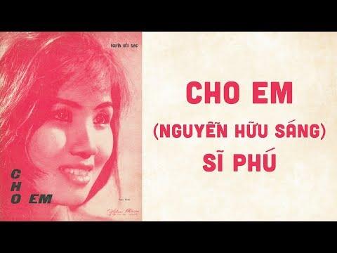 🎵 Cho Em (Nguyễn Hữu Sáng) Sĩ Phú Pre 1975 | Bìa Nhạc Xưa