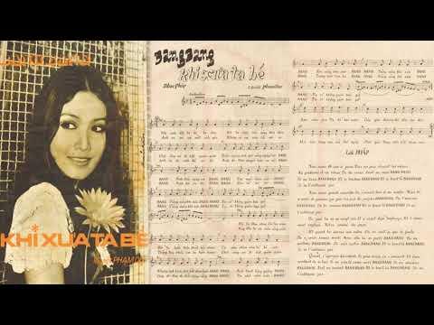🎵 Khi Xưa Ta Bé (Bang Bang, Phạm Duy) Thanh Lan Pre 1975 | Tờ Nhạc Xưa