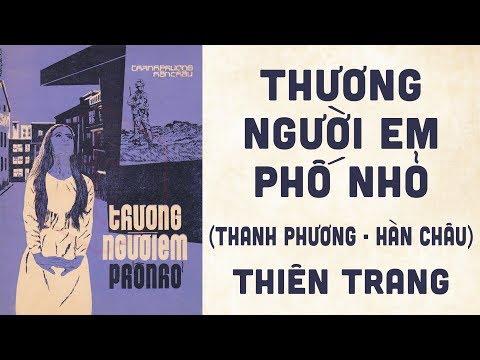 🎵 Thương Người Em Phố Nhỏ (Thanh Phương, Hàn Châu) Thiên Trang Pre 1975 | Bìa Nhạc Xưa