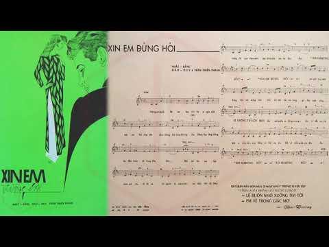 🎵 Xin Em Đừng Hỏi (Trần Thiện Thanh) Anh Khoa Pre 1975 | Tờ Nhạc Xưa
