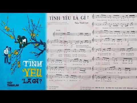 🎵 Tình Yêu Là Gì (Thủy Thanh Lam) Trúc Mai, Thanh Tâm Pre 1975 | Tờ Nhạc Xưa