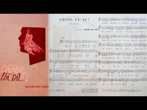 🎵 Chàng Là Ai (Nguyễn Hữu Thiết) Mỹ Thể Pre 1975 | Tờ Nhạc Xưa