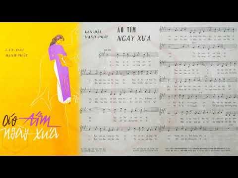 🎵 Áo Tím Ngày Xưa (Lan Đài, Mạnh Phát) Thái Thanh Pre 1975 | Tờ Nhạc Xưa