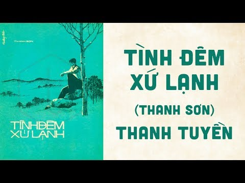🎵 Tình Đêm Xứ Lạnh (Thanh Sơn) Thanh Tuyền Pre 1975 | Bìa Nhạc Xưa