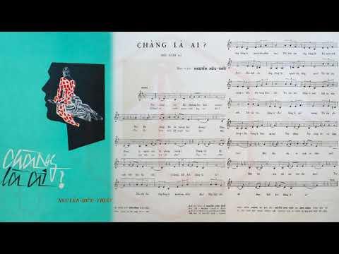 🎵 Chàng Là Ai (Nguyễn Hữu Thiết) Trúc Mai Pre 1975 | Tờ Nhạc Xưa