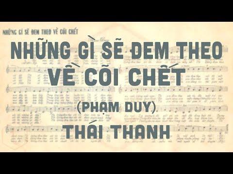 🎵 Những Gì Sẽ Đem Theo Về Cõi Chết (Phạm Duy) Thái Thanh Pre 1975 | Tờ Nhạc Xưa