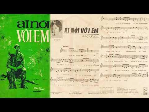 🎵 Ai Nói Với Em (Minh Kỳ, Huy Cường) Nhật Trường, Trúc Mai Pre 1975 | Tờ Nhạc Xưa