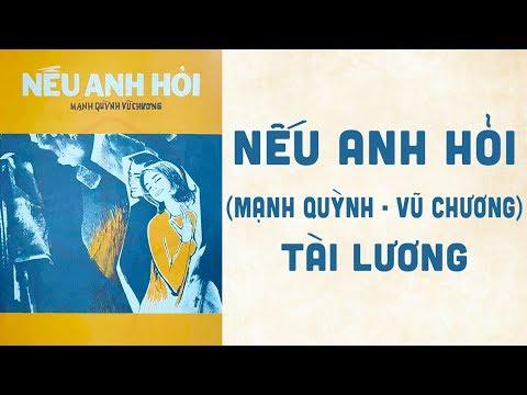 🎵 Nếu Anh Hỏi (Mạnh Quỳnh, Vũ Chương) Tài Lương Pre 1975 | Bìa Nhạc Xưa