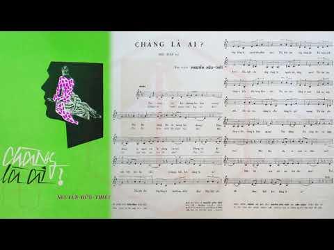 🎵 Chàng Là Ai (Nguyễn Hữu Thiết) Thái Thanh Pre 1975 | Tờ Nhạc Xưa
