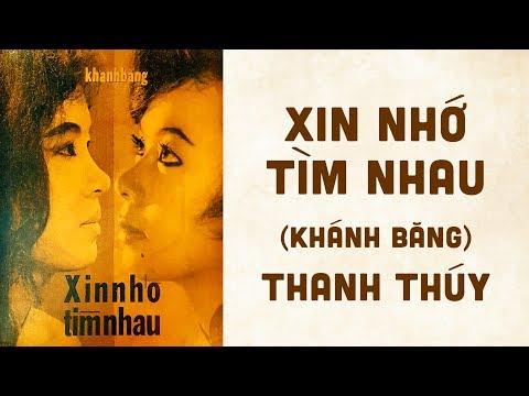 🎵 Xin Nhớ Tìm Nhau (Khánh Băng) Thanh Thúy Pre 1975 | Bìa Nhạc Xưa