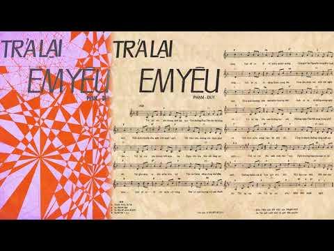 🎵 Trả Lại Em Yêu (Phạm Duy) Thái Thanh Pre 1975 | Tờ Nhạc Xưa