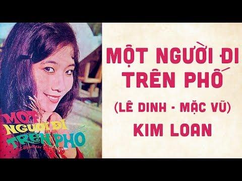 🎵 Một Người Đi Trên Phố (Lê Dinh, Mặc Vũ) Kim Loan Pre 1975 | Bìa Nhạc Xưa