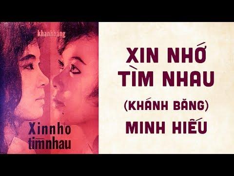🎵 Xin Nhớ Tìm Nhau (Khánh Băng) Minh Hiếu Pre 1975 | Bìa Nhạc Xưa