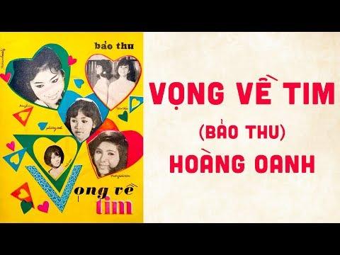 🎵 Vọng Về Tim (Bảo Thu) Hoàng Oanh Pre 1975 | Bìa Nhạc Xưa