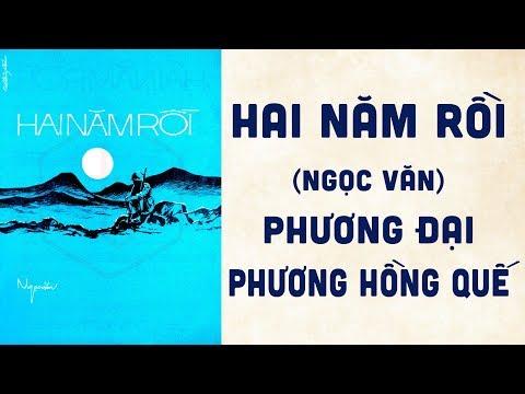 🎵 Hai Năm Rồi (Ngọc Văn) Phương Đại, Phương Hồng Quế Pre 1975 | Bìa Nhạc Xưa