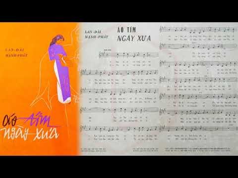 🎵 Áo Tím Ngày Xưa (Lan Đài, Mạnh Phát) Giao Linh Pre 1975 | Tờ Nhạc Xưa