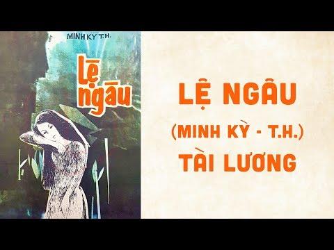 🎵 Lệ Ngâu (Minh Kỳ T.H.) Tài Lương Pre 1975 | Bìa Nhạc Xưa