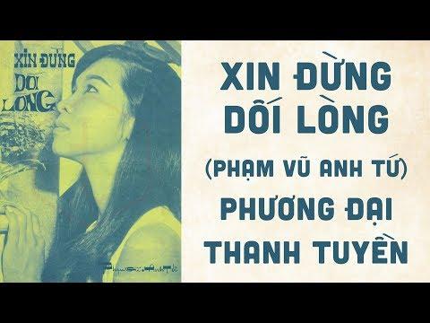 🎵 Xin Đừng Dối Lòng (Phạm Vũ Anh Tứ) Phương Đại, Thanh Tuyền Pre 1975 | Bìa Nhạc Xưa