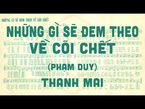 🎵 Những Gì Sẽ Đem Theo Về Cõi Chết (Phạm Duy) Thanh Mai Pre 1975 | Tờ Nhạc Xưa