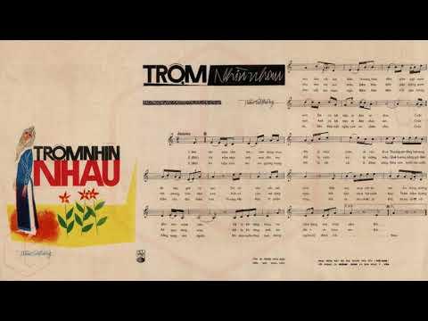 🎵 Trộm Nhìn Nhau (Trầm Tử Thiêng) Hoàng Oanh, Phương Đại Pre 1975 | Tờ Nhạc Xưa