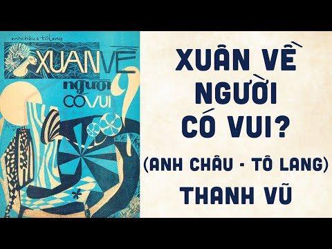 🎵 Xuân Về Người Có Vui (Anh Châu, Tô Lang) Thanh Vũ Pre 1975 | Bìa Nhạc Xưa
