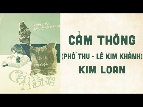 🎵 Cảm Thông (Phố Thu, Lê Kim Khánh) Kim Loan Pre 1975 | Bìa Nhạc Xưa