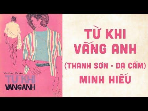 🎵 Từ Khi Vắng Anh (Thanh Sơn, Dạ Cầm) Minh Hiếu Pre 1975 | Bìa Nhạc Xưa