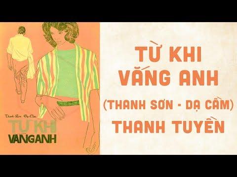 🎵 Từ Khi Vắng Anh (Thanh Sơn, Dạ Cầm) Thanh Tuyền Pre 1975 | Bìa Nhạc Xưa