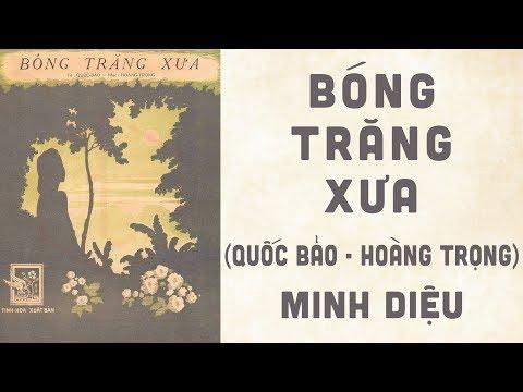 🎵 Bóng Trăng Xưa (Quốc Bảo, Hoàng Trọng) Minh Diệu Pre 1975 | Bìa Nhạc Xưa