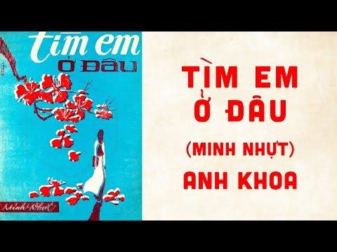 🎵 Tìm Em Ở Đâu (Minh Nhựt) Anh Khoa Pre 1975 | Bìa Nhạc Xưa