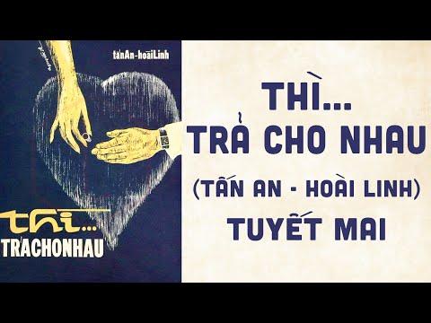 🎵 Thì Trả Cho Nhau (Tấn An, Hoài Linh) Tuyết Mai Pre 1975 | Bìa Nhạc Xưa
